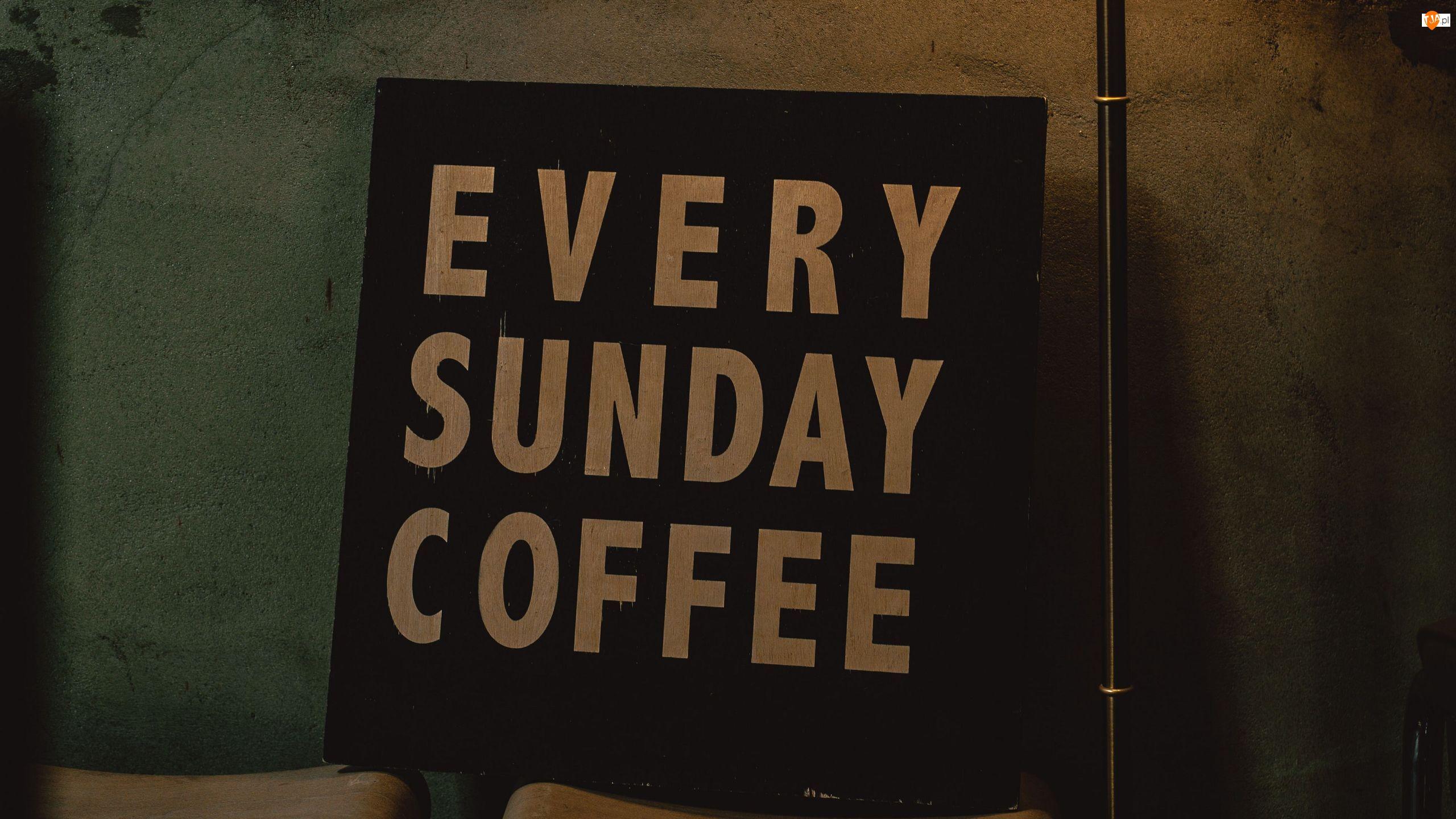 Every Sunday Coffee, Napis, Tabliczka, Tekst
